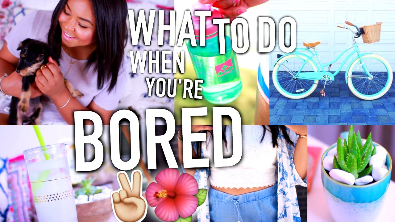 What To Do When You Re Bored In Summer Diy Ideas You