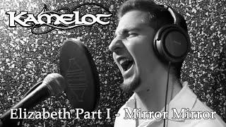 Kamelot - Elizabeth Part I - Mirror Mirror (Vocal Cover by Eldameldo)