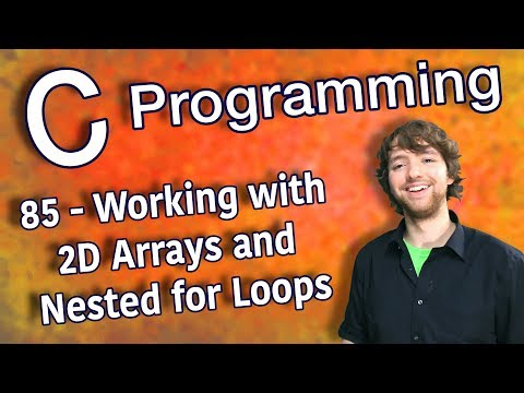 C Programming Tutorial 85 - Working with 2D Arrays and Nested for Loops thumbnail