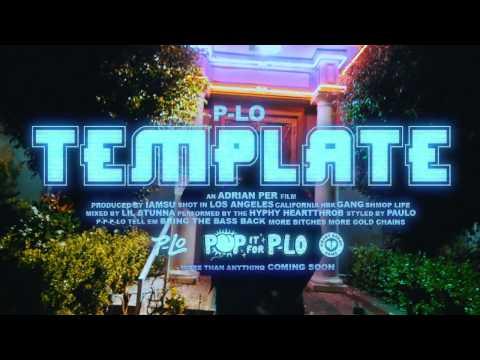 Template - P-Lo [Music Video]
