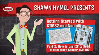 Getting Started With STM32 aฑd Nucleo Part 2: How to Use I2C to Read Temperature Sensor TMP102