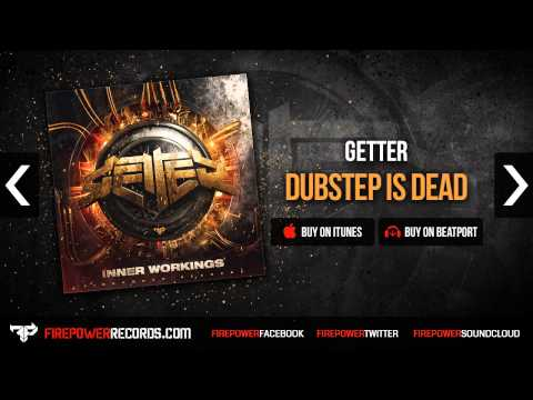 Getter - Dubstep Is Dead [Firepower Records - Dubstep - House - Big Room]
