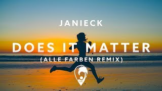 Janieck - Does It Matter (Alle Farben Remix)