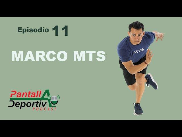 Pantalla Deportiva Podcast - Episodio 11: MARCO MTS Transformando vidas a través del entrenamiento