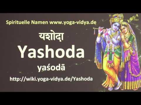 Yashoda - Spiritueller Name Sanskrit - Übersetzung, Bedeutung, Erläuterung