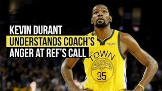 Kevin Durant understands Steve Kerr's anger at call