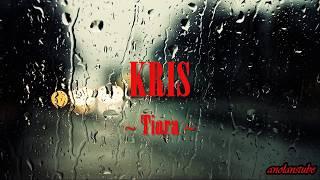 KRIS - Tiara ~ LIRIK ~ Mp3