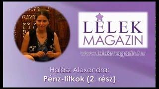 Halász Alexandra: Pénz-titkok (2. rész)