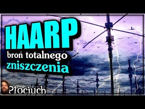 Plociuch #223 - HAARP – broń totalnego zniszczenia?