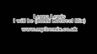 Leona Lewis - I Will Be - Donni Hotweel Remix EXCLUSIVE
