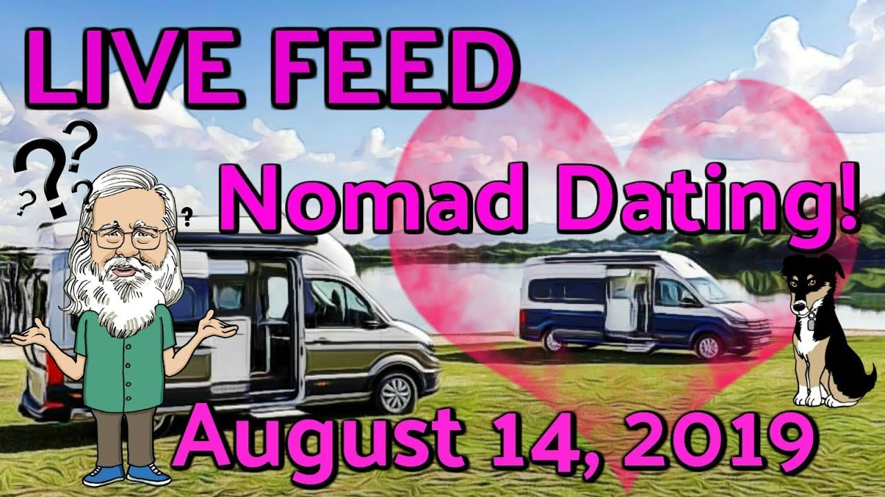 Live Feed August 14, 2019 Nomad Dating! - Stack Vid