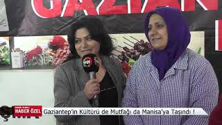 #Gaziantep'in Kültürü de Mutfağı da Manisa'ya Taşındı ! /Ege TV Nurgül Yılmaz İle Haber Özel