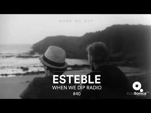 Esteble - When We Dip Radio #40 [22.12.17]