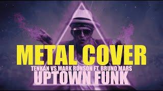 Uptown funk - Tenkan vs Mark Ronson ft. Bruno Mars