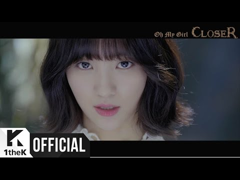 [MV] OH MY GIRL(오마�걸) _ CLOSER