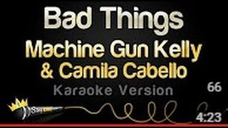 machine gun kelly camila cabello bad things karaoke version