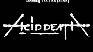 Watch Acid Death Crossing The Line video