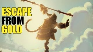 Repeat youtube video League of Legends : Escape from Gold