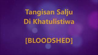 BLOODSHED - Tangisan Salju Di Khatulistiwa - Lirik / Lyrics On Screen