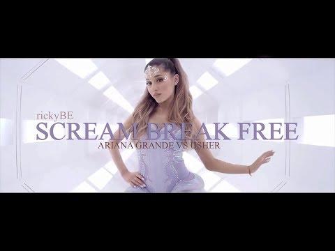 Ariana Grande Ft. Zedd VS Usher - Scream Break Free (Mashup By RickyBE)