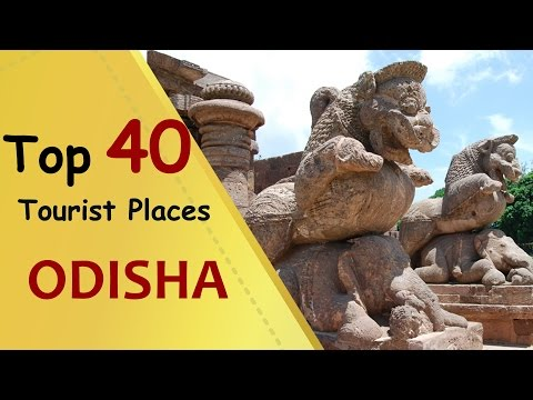 """ODISHA"" Top 40 Tourist Places 