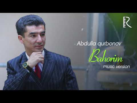 Abdulla Qurbonov - Bahorim