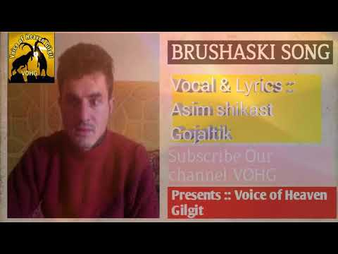 Brushaski Song || Vocal&Lyrics ::Asim Shikast Gojaltik|| VOHG||