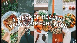 WHAT I ATE IN A WEEK (VEGAN) 🍒 healthy comfort food