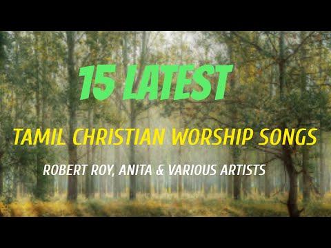 15-latest-tamil-christian-worship-songs-by-robert-roy,-anita-&-various-artists-2020