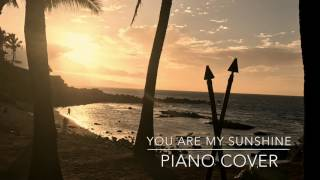 You Are My Sunshine - Piano Cover