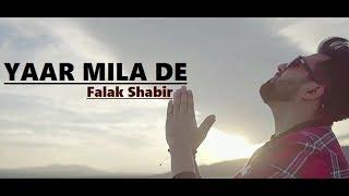 YAAR MILA DE - Falak Shabir - Lyrics - Latest Punjabi Songs 2018