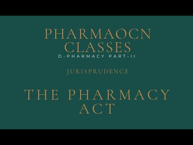 D-PHARMACY PART II-- JURISPRUDENCE- THE PHARMACY ACT & ER
