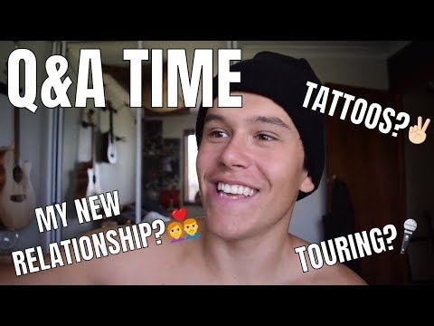 Q&A TIME  MY NEW RELATIONSHIP, TATTOOS & TOURING
