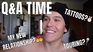 Q&A TIME | MY NEW RELATIONSHIP, TATTOOS & TOURING