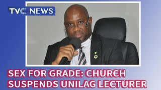 Sex For Grade: Church Suspends UNILAG Lecturer From Ministerial Duty
