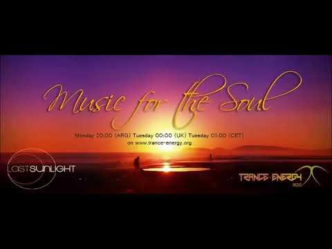 Last Sunlight - Music For The Soul 326