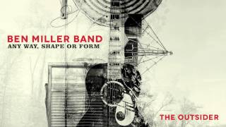 Ben Miller Band - The Outsider [Audio Stream]