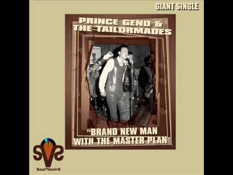 "Prince Geno & The Tailor Mades -  ""Brand New Man With The Masterplan""  12 Inch' By Soul'VenirS.wmv"