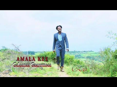 Galaanaa Gaaromsaa: Amala Kee (Official Video) - Oromo Music