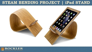 Steam Bending Project Overview | Wood iPad Stand