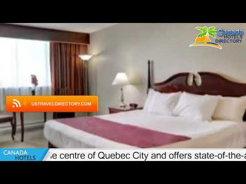 Travelodge Hotel & Convention Center Quebec City - Quebec City Hotels, Canada