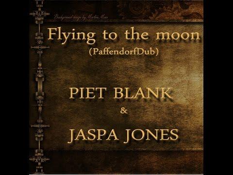 Flying to the moon - PIET BLANK & JASPA JONES (PaffendorfDub) (1998)