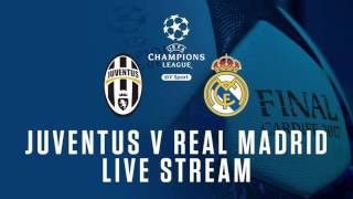 LIVE STREAM NOW: Champions League Final Real Madrid vs Juventus!!
