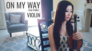 On My Way - Violin Cover - Alan Walker, Sabrina Carpenter & Farruko