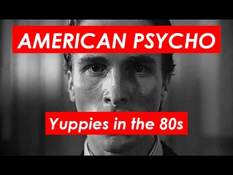 American Psycho: an examination of yuppie culture in the 1980s