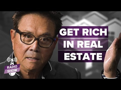 Get Rich With Real Estate | Start TODAY!! -Robert Kiyosaki [Rich Dad Radio Show]