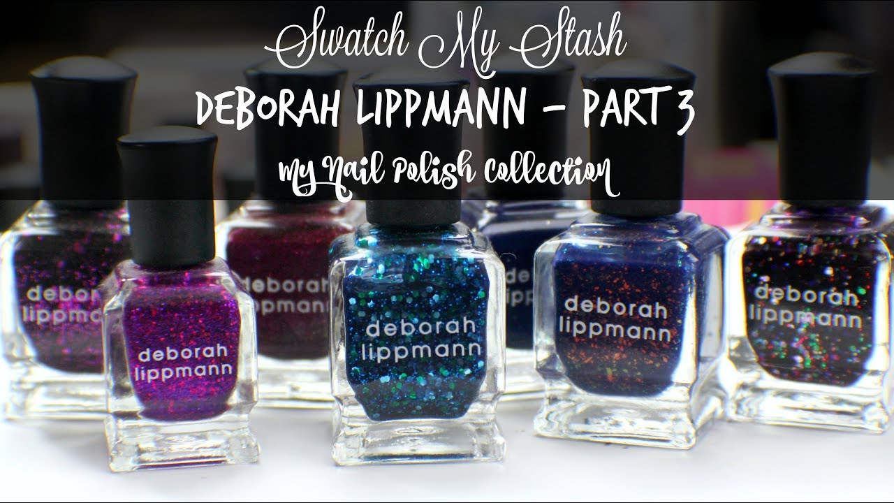 Swatch My Stash - Deborah Lippmann Part 3 | My Nail Polish ...