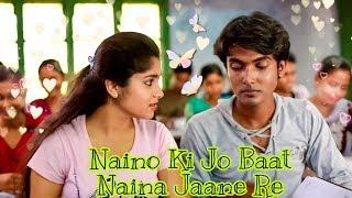 Baat song ki download jaane to mp3 naino hai naina Naino Ki