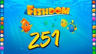 Fishdom: Deep Dive level 251 Walkthrough