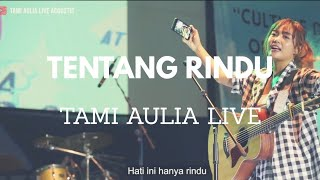 Download TENTANG RINDU VIRZHA [ LIRIK ] TAMI AULIA LIVE Mp3